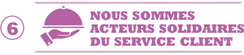 Nous sommes acteurs solidaires du service client